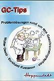 GC-Tips: Problemlösungen rund um den Gaschromatographen - Walter David, Burkhard Kusserow