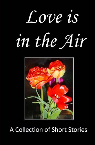 Love is in the Air: A Collection of Short Stories