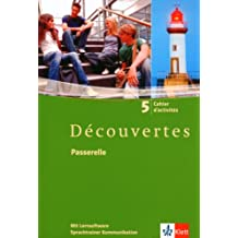 Découvertes / Passerelle: Cahier d'activités mit Sprachtrainer Kommunikation Passerelle