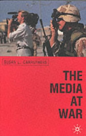 The Media at War: Communication and Conflict in the Twentieth Century PDF Books