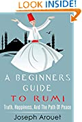 #1: A Beginners Guide To Rumi: Truth, Happiness, And The Path Of Peace