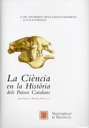 La Ciència en la Història dels Països Catalans (vol. II): Del naixement de la ciència moderna a la Il·lustració (Fora de Col·lecció)