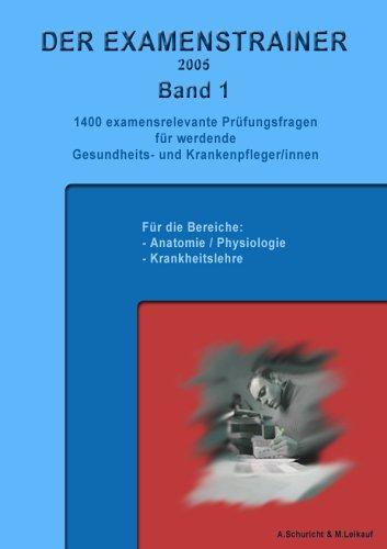 Der Examenstrainer 2005 Band 1. 1400 examensrelevante Prüfungsfragen für werdende Gesundheits- und Krankenpfleger/innen