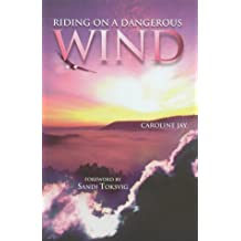 Riding on a Dangerous Wind