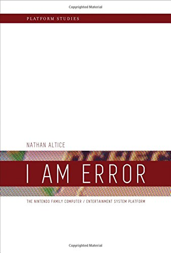 I Am Error: The Nintendo Family Computer / Entertainment System Platform (Platform Studies) - Familie, Computer Spiele