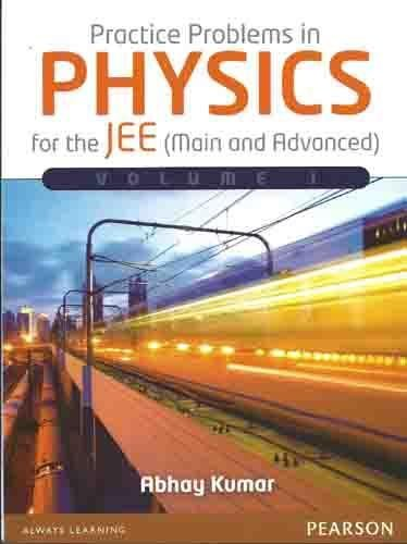 Practice Problems in Physics for the JEE (Main and Advanced) - Vol. 1