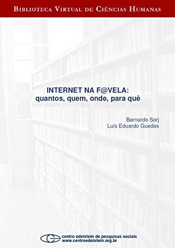 Internet na f@vela: quantos, quem, onde, para quê (Portuguese Edition)