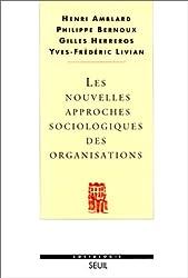 Les Nouvelles Approches sociologiques des organisations