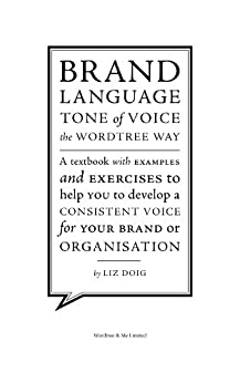 Brand Language: Tone of Voice the Wordtree Way by [Doig, Liz]