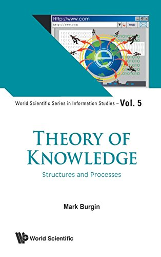 Theory Of Knowledge: Structures And Processes (World Scientific Series in Information Studies, Band 5)