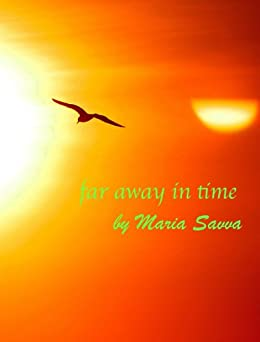 Far Away In Time (English Edition) di [Savva, Maria]