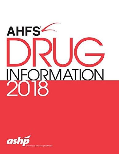 AHFS Drug Information 2018: American Hospital Formulary Service Drug Information