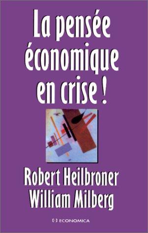 La pensée économique en crise !