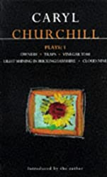 Caryl Churchill: Plays Vol. 1 - 'Owners', 'Traps', 'Vinegar Tom', 'Light Shining in Buckinghamshire' & 'Cloud Nine':