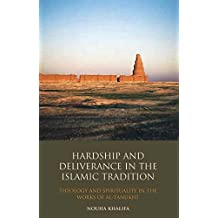Hardship and Deliverance in the Islamic Tradition: Theology and Spirituality in the Works of Al-Tanukhi (Library of Middle East History)