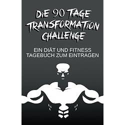 """Die 90 Tage Transformation Challenge """"Beast Mode"""": Ein Diät und Fitness Tagebuch zum Eintragen"""
