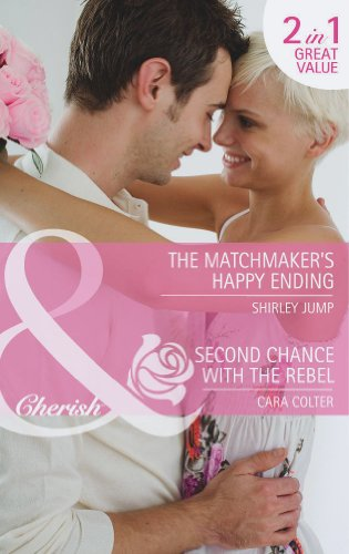 book cover of The Matchmaker\'s Happy Ending / Second Chance with the Rebel
