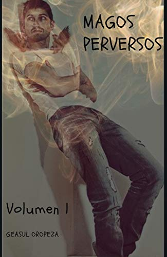Magos Perversos: Volumen 1