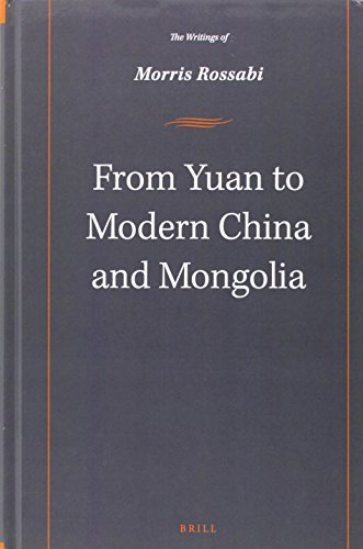 From Yuan to Modern China and Mongolia: The Writings of Morris Rossabi by Morris Rossabi (2014-11-28)