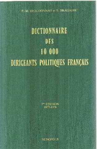 Dictionnaire des 10 000 dirigeants politiques francais/ 1° edition 1977-1978