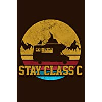 Stay Class C: RV Camping Travel Journal & Log Book To Write In Funny Gift For Campers & Travelers 9