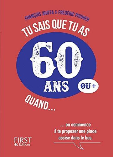 Tu sais que tu as 60 ans quand... par François JOUFFA