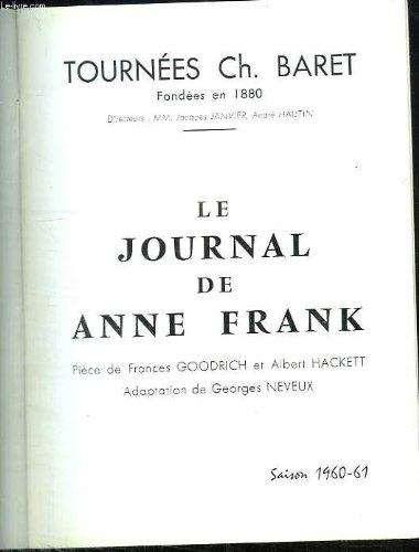 LE JOURNAL DE ANNE FRANK. PIECE DE FRANCES GOODRICH ET ALBERT HACKETT. ADAPTATION DE GEORGES NEVEUX. SAISON 1960 - 61.