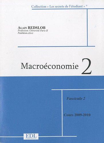 Macroéconomie 2 : Fascicule 2 en 2 volumes par Alain Redslob