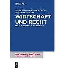 Wirtschaft und Recht: Klausuren, Übungen und Lösungen (Lehr- und Klausurenbücher der angewandten Ökonomik, Band 6)