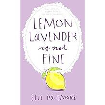 Lemon Lavender Is Not Fine (English Edition)