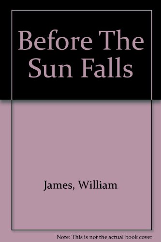 Before The Sun Falls:Sunfall 3 (Sunfall Trilogy)