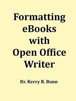 Formatting eBooks with Open Office Writer (English Edition) von [Bunn Sr., Dr. Kerry R.]