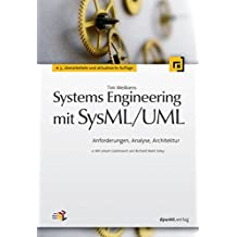 Systems Engineering mit SysML/UML: Anforderungen, Analyse, Architektur (Mit einem Geleitwort von Richard Mark Soley)