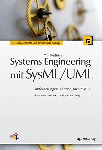Systems Engineering mit SysML/UML: Anforderungen, Analyse, Architektur (Mit einem Geleitwort von Richard Mark Soley) System-modellierung
