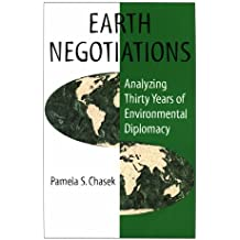 Earth Negotiations: Analyzing Thirty Years of Environmental Diplomacy
