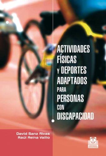 Actividades físicas y deportes adaptados para personas con discapacidad (Educación Física / Pedagogía / Juegos) por David Sanz Rivas