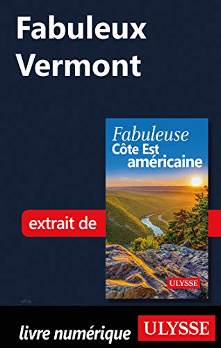 Fabuleux Vermont (French Edition)