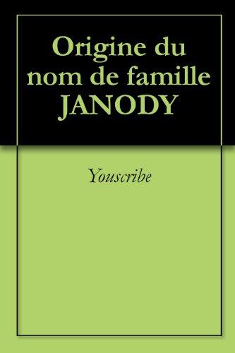 Origine du nom de famille JANODY (Oeuvres courtes) par Youscribe