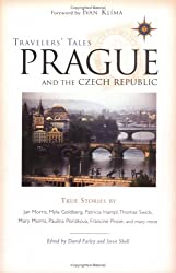 Travelers' Tales Prague And the Czech Republic: True Stories