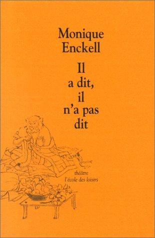 Il a dit il n'a pas dit par Monique Enckell