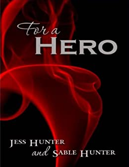 For A Hero (English Edition) di [Hunter, Jess, Hunter, Sable ]