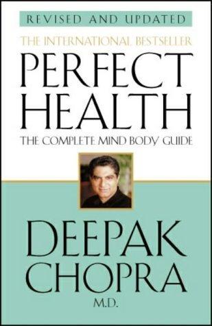 Perfect Health (Revised Edition) by Dr Deepak Chopra (2001-05-01)