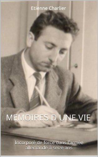 Etienne Charlier, Mémoires d'une vie