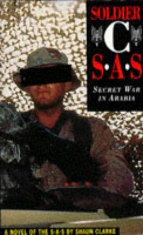 Soldier C: SAS - Secret War in Arabia por Shaun Clarke