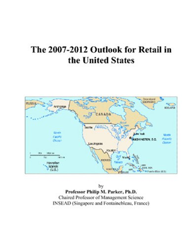 The 2007-2012 Outlook for Retail in the United States