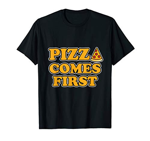 Funny Fast Food Pizza comes first Party Damen Herren Kinder T-Shirt