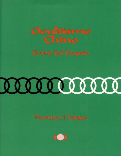 Ocultismo Chino: El Arte Del Desquite por Francisco J. Vargas