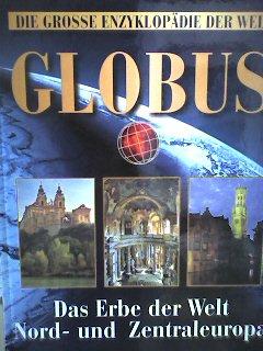 Das Erbe der Welt: Nord- und Zentraleuropa (GLOBUS - Die große Enzyklopädie der Welt)