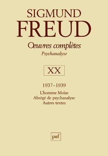 Oeuvres complètes - psychanalyse : volume 20 : 1937-1939, L'homme Moïse, Abrégé de Psychanalyse, Autres textes
