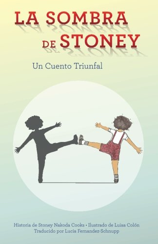 LA SOMBRE DE STONEY (Spanish Version): un Cuento Triunfal
